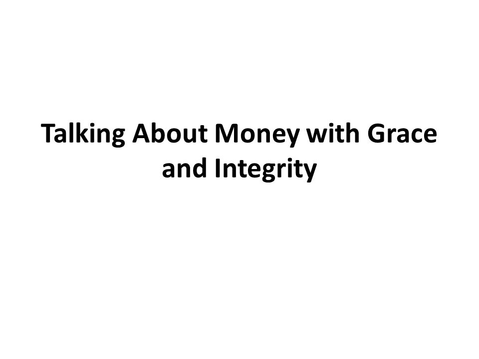 Talking About Money with Grace and Integrity