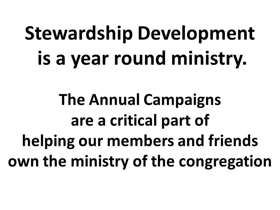Stewardship Development is a year round ministry.
