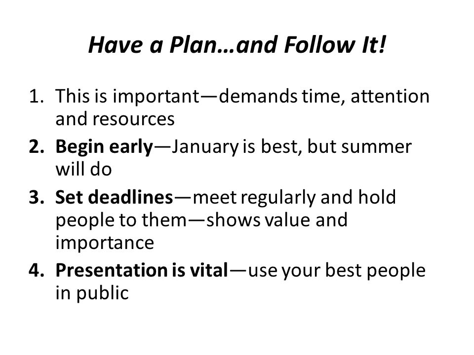 Have a Plan…and Follow It.