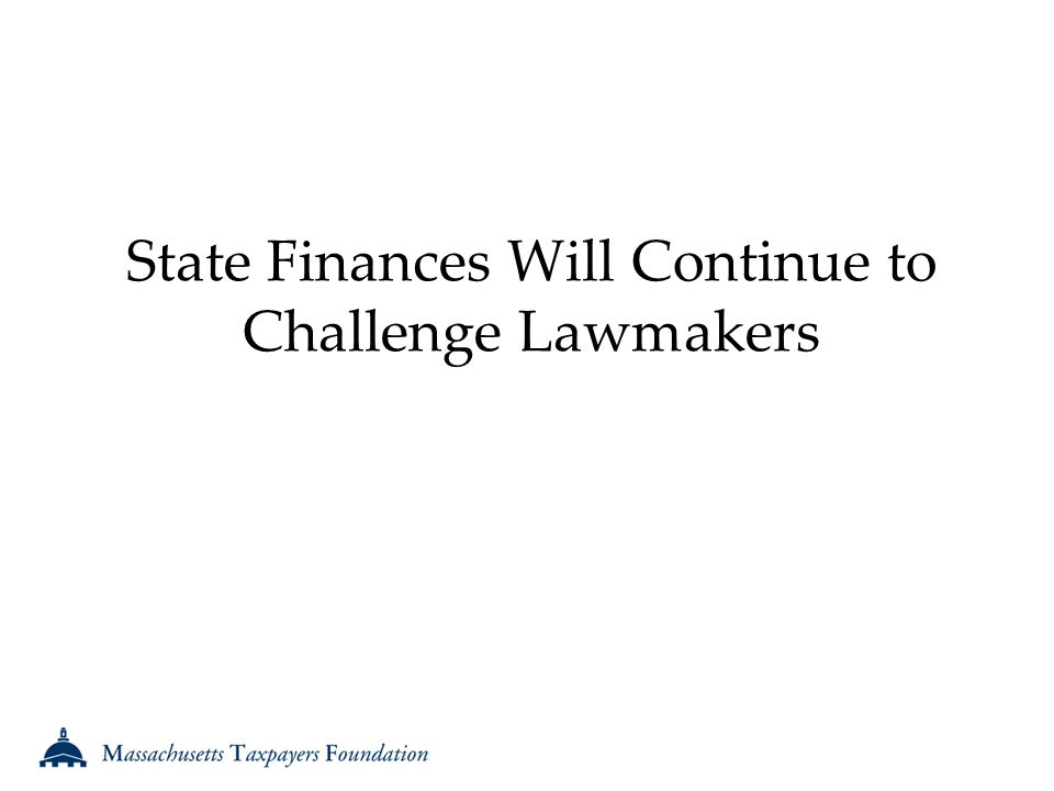 State Finances Will Continue to Challenge Lawmakers