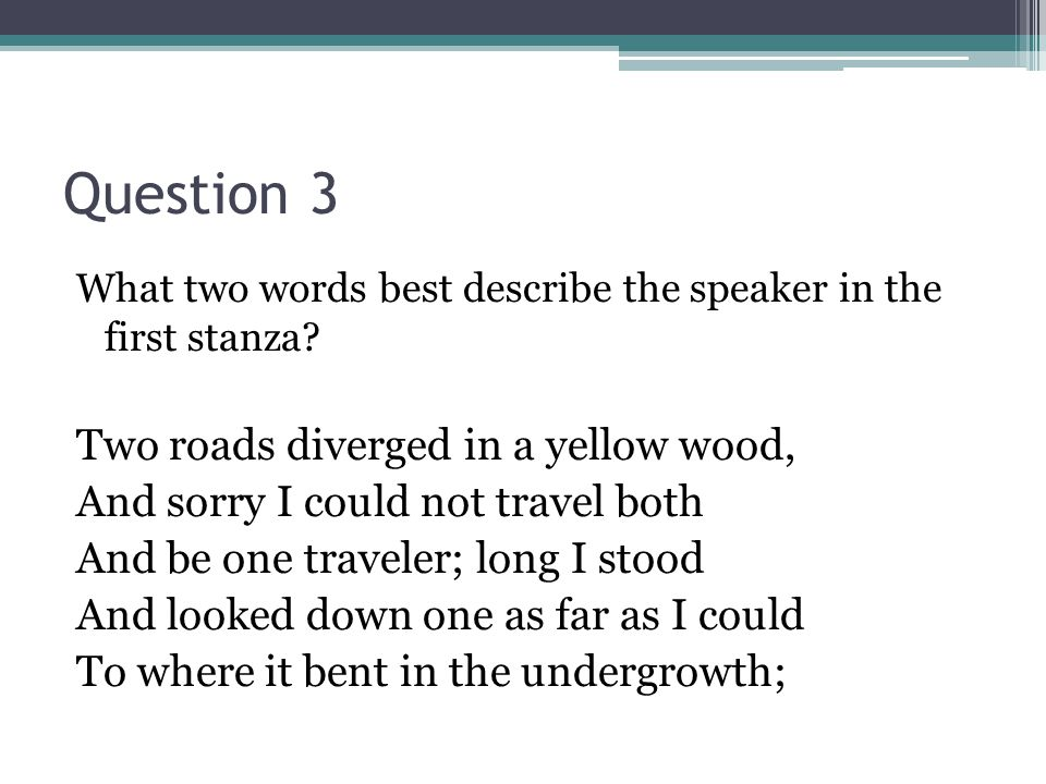 Question 3 What two words best describe the speaker in the first stanza.