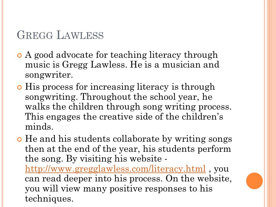 G REGG L AWLESS A good advocate for teaching literacy through music is Gregg Lawless.