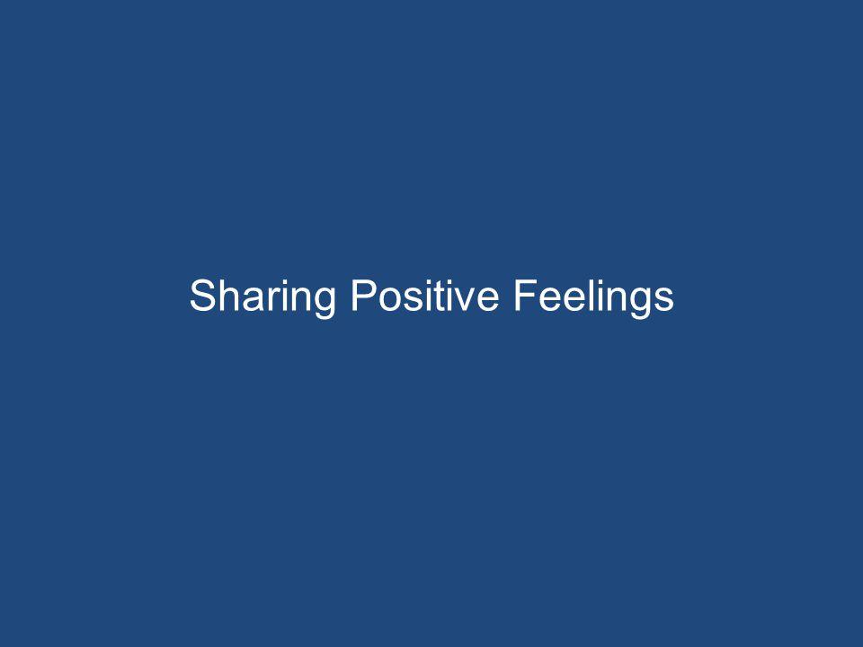 Sharing Positive Feelings