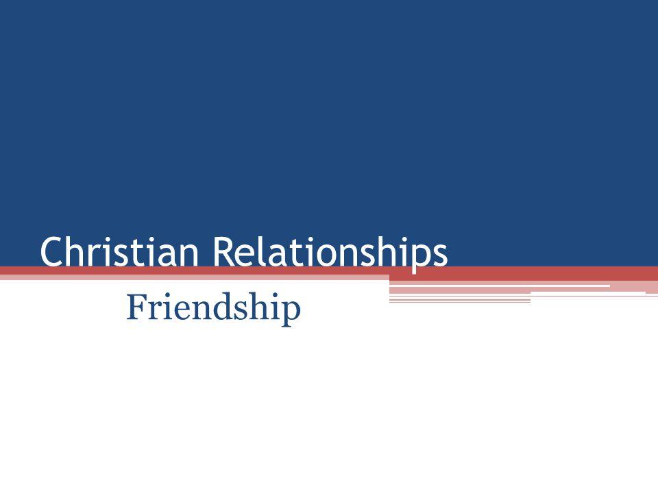 Christian Relationships Friendship