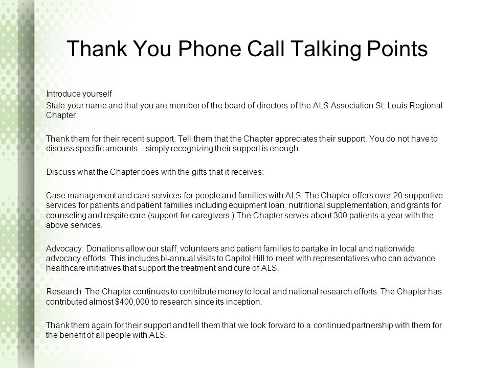Thank You Phone Call Talking Points Introduce yourself State your name and that you are member of the board of directors of the ALS Association St.