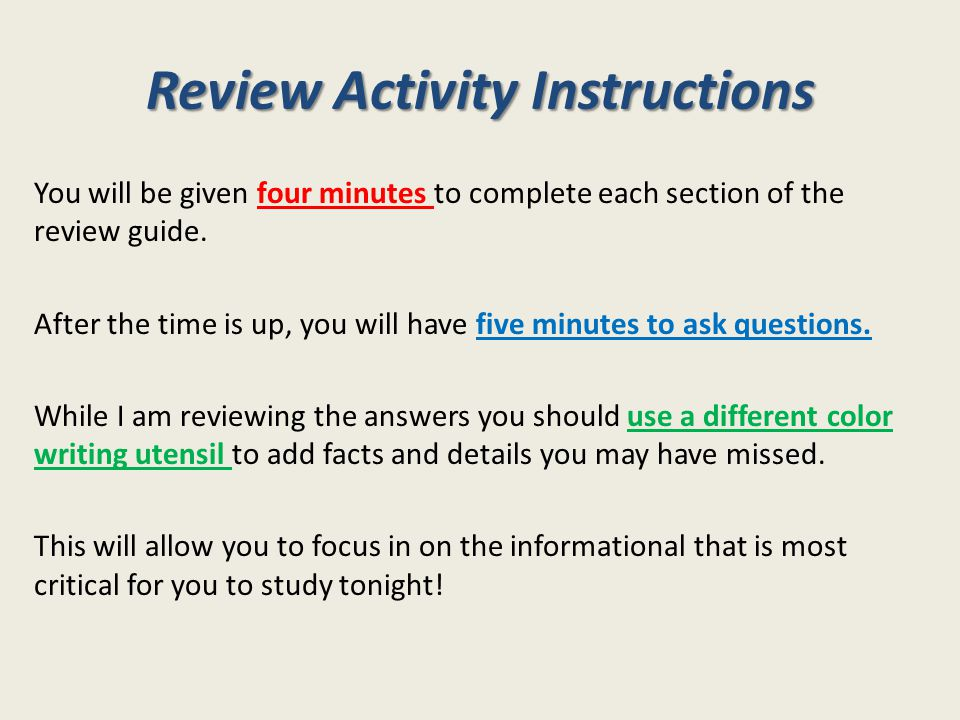 Review Activity Instructions You will be given four minutes to complete each section of the review guide.