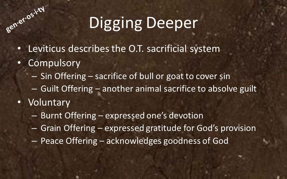 gen·er·os·i·ty Digging Deeper Leviticus describes the O.T.