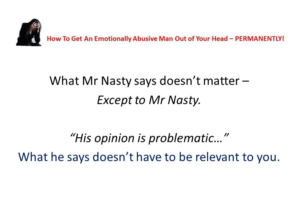 N What Mr Nasty says doesn't matter – Except to Mr Nasty.
