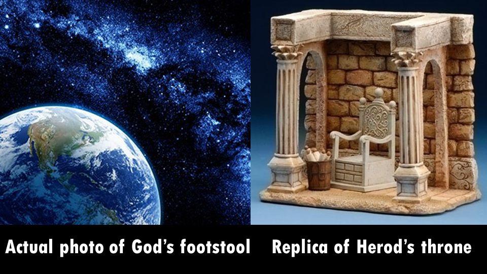 Replica of Herod's throneActual photo of God's footstool