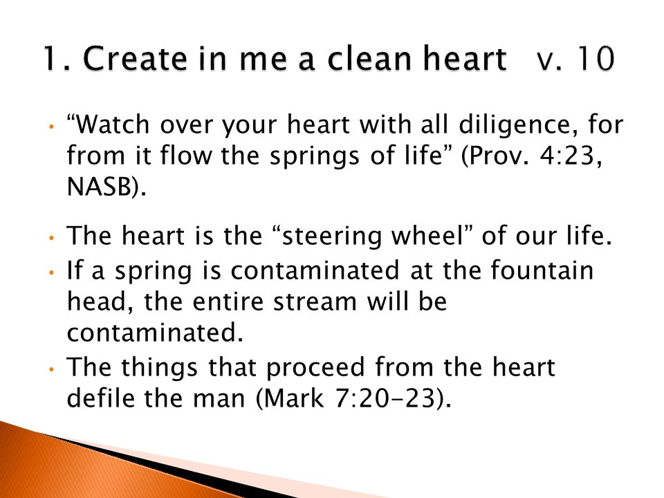 Watch over your heart with all diligence, for from it flow the springs of life (Prov.