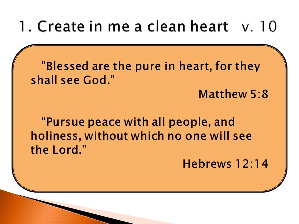 """The word """"create"""" is the same Hebrew word used in Genesis 1:1. It means """"to make out of nothing."""" David's heart had become so tainted by sin that it c"""