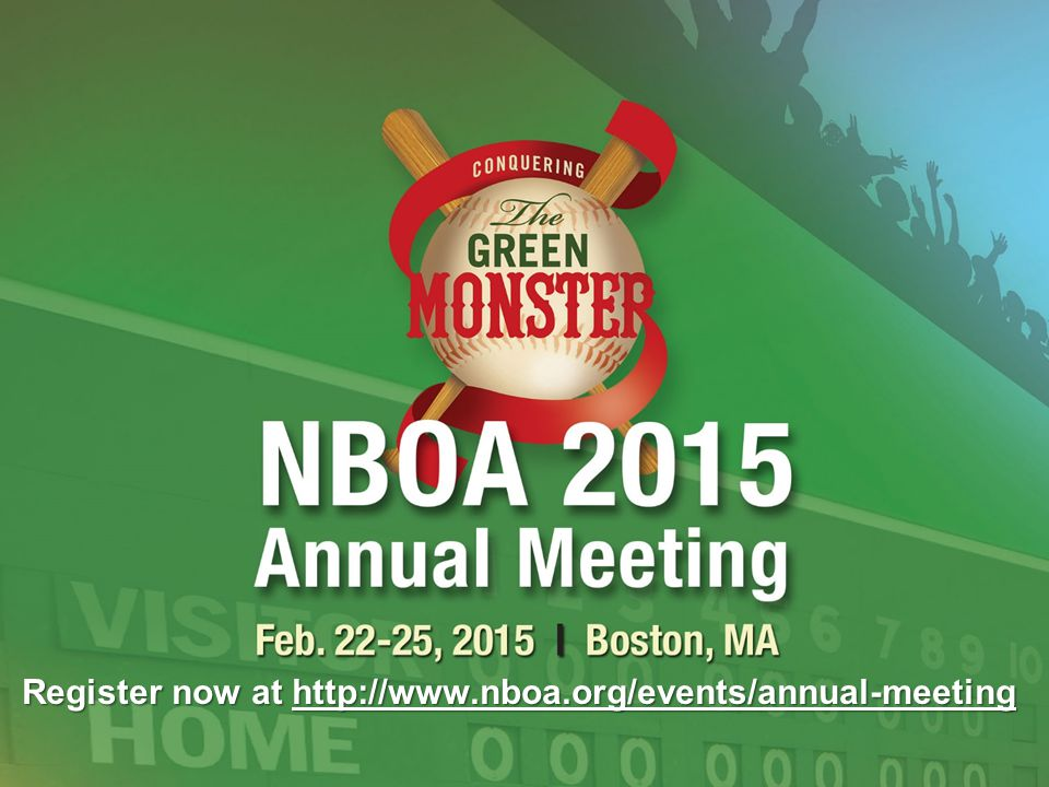 NBOA Register now at http://www.nboa.org/events/annual-meeting