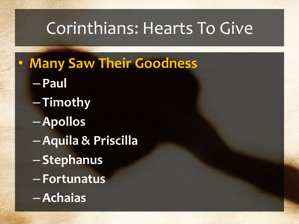Corinthians: Hearts To Give Paul Commended Them: – 2Co 7:3-4 I do not say this to condemn you, for I said before that you are in our hearts, to die together and to live together.