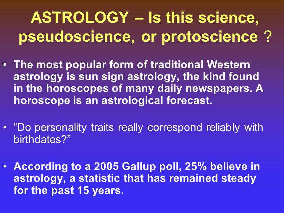 ASTROLOGY – Is this science, pseudoscience, or protoscience .