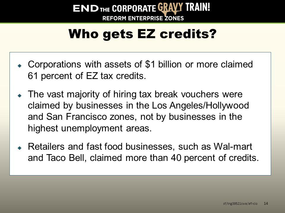 Who gets EZ credits.