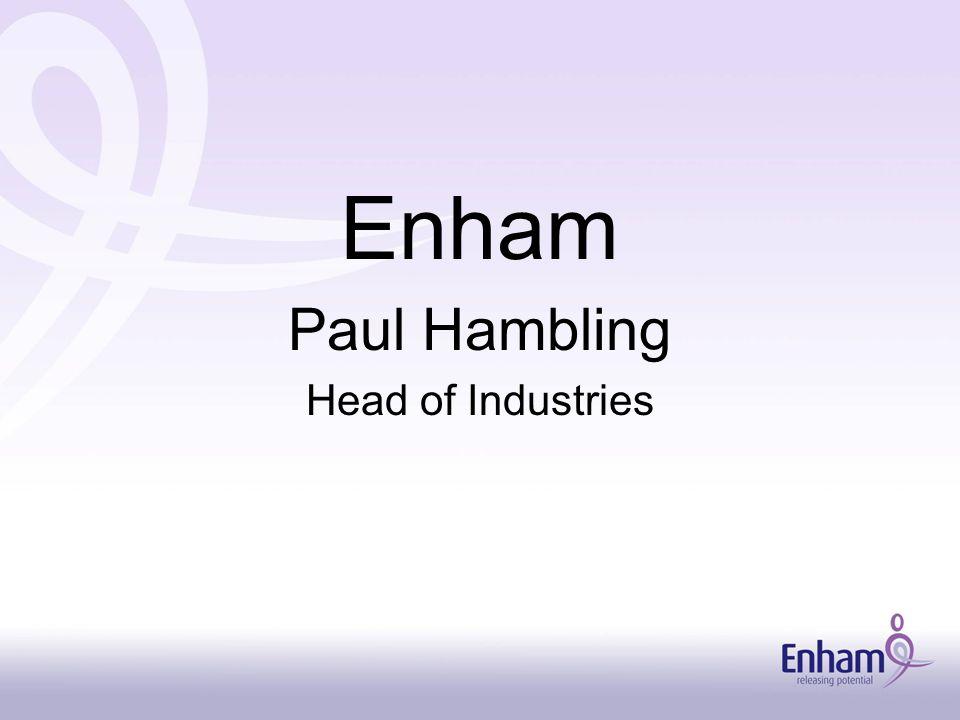 Enham Paul Hambling Head of Industries