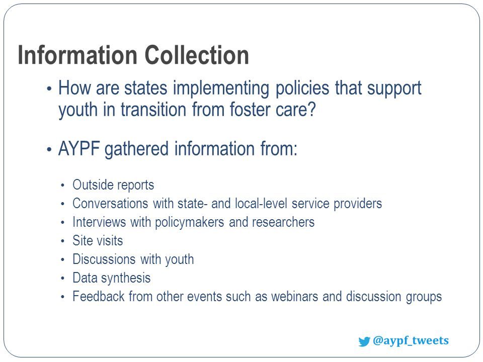Information Collection How are states implementing policies that support youth in transition from foster care.
