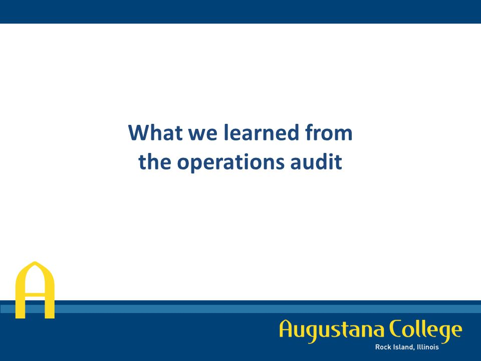 What we learned from the operations audit