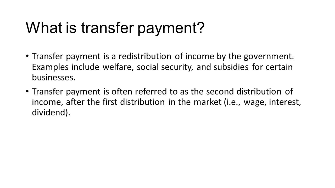 What is transfer payment. Transfer payment is a redistribution of income by the government.