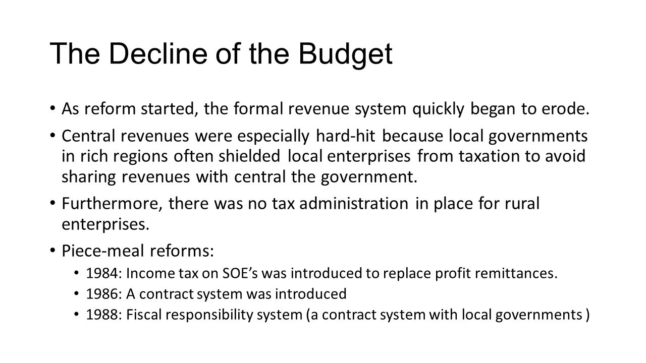The Decline of the Budget As reform started, the formal revenue system quickly began to erode.