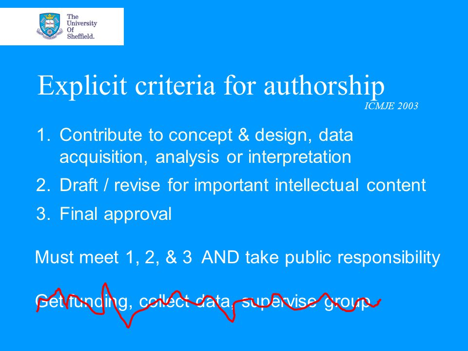 Order of authors – Default setting 1 st Author: 1° contributor, leg work, made it happen Common agreement.