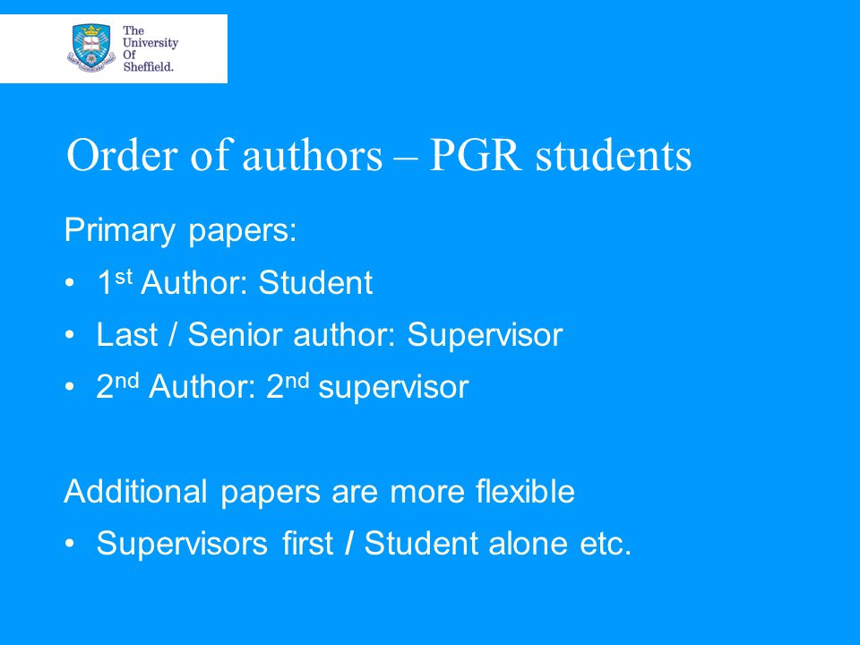 Our approach Albert & Wager, 2003 Culture of ethical authorship Leadership Explicit criteria for authorshipDiscipline specific Institution Discussing authorship when planning Decide authorship before start each article