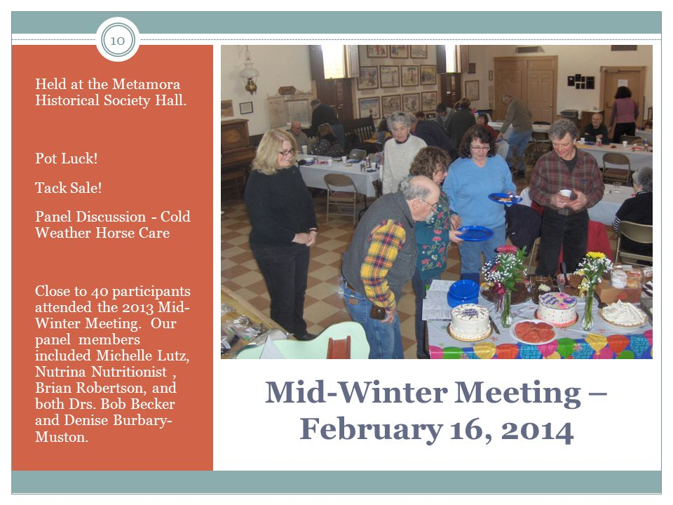 Mid-Winter Meeting – February 16, 2014 Held at the Metamora Historical Society Hall.