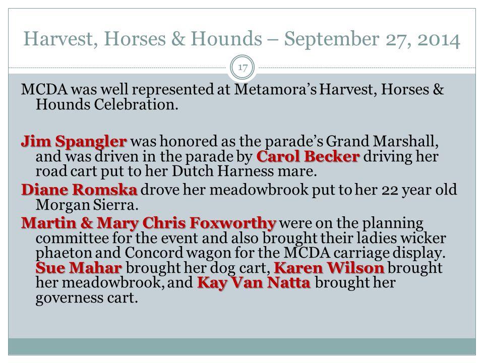 Harvest, Horses & Hounds – September 27, 2014 17 MCDA was well represented at Metamora's Harvest, Horses & Hounds Celebration.