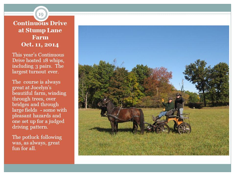 Continuous Drive at Stump Lane Farm Oct.