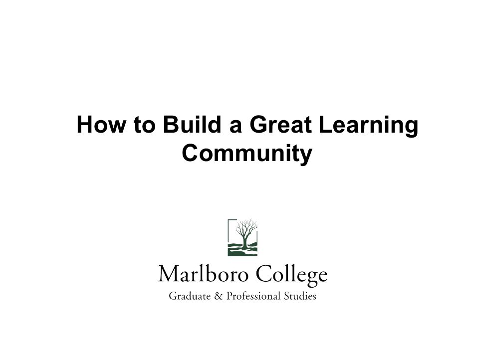 How to Build a Great Learning Community