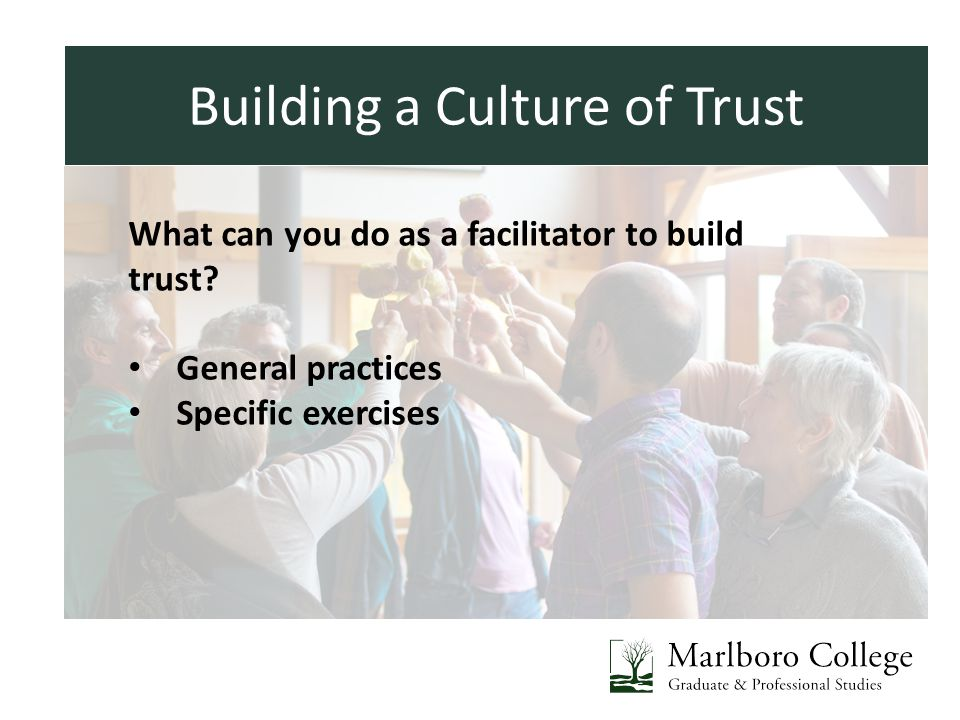 Introductions Building a Culture of Trust What can you do as a facilitator to build trust.