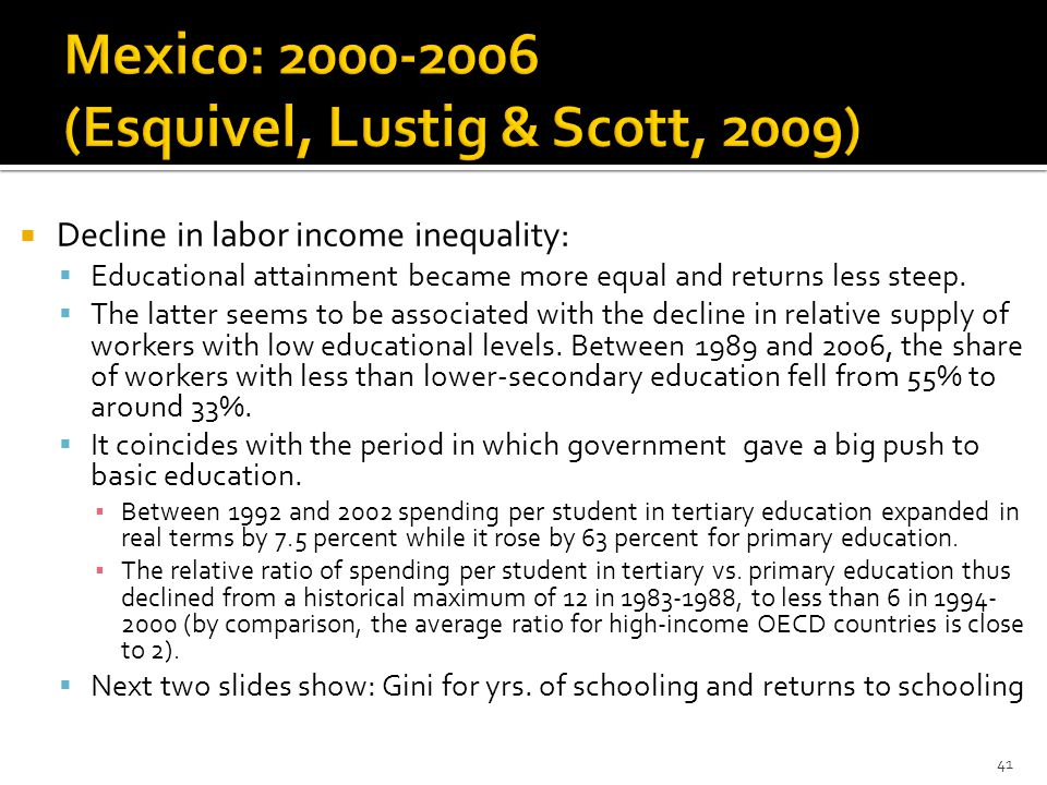  Decline in labor income inequality:  Educational attainment became more equal and returns less steep.