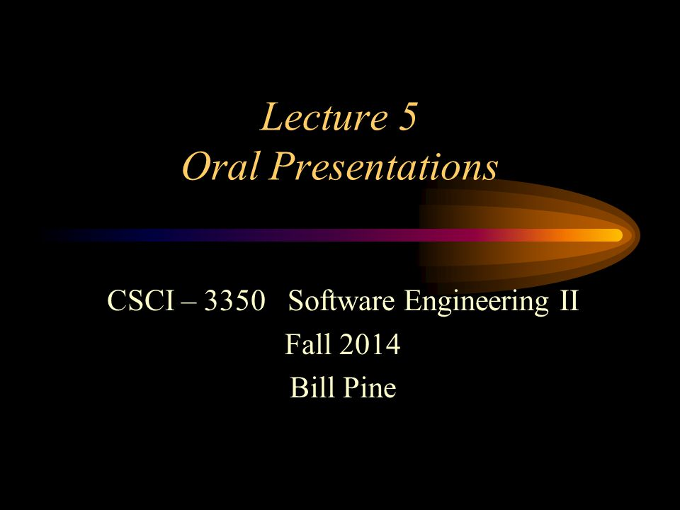 CSCI 3350 Lecture 5 - 32 Make the Presentation (cont.) Use humor judiciously Relax Don't rush –Pause at topic shifts in your talk Make sure that all questions are answered –If you don't know the answer Don't try to fake it Refer the question to a colleague Say you don't know the answer, get the questioner's name and contact information Deliver the answer to the questioner Have a good time