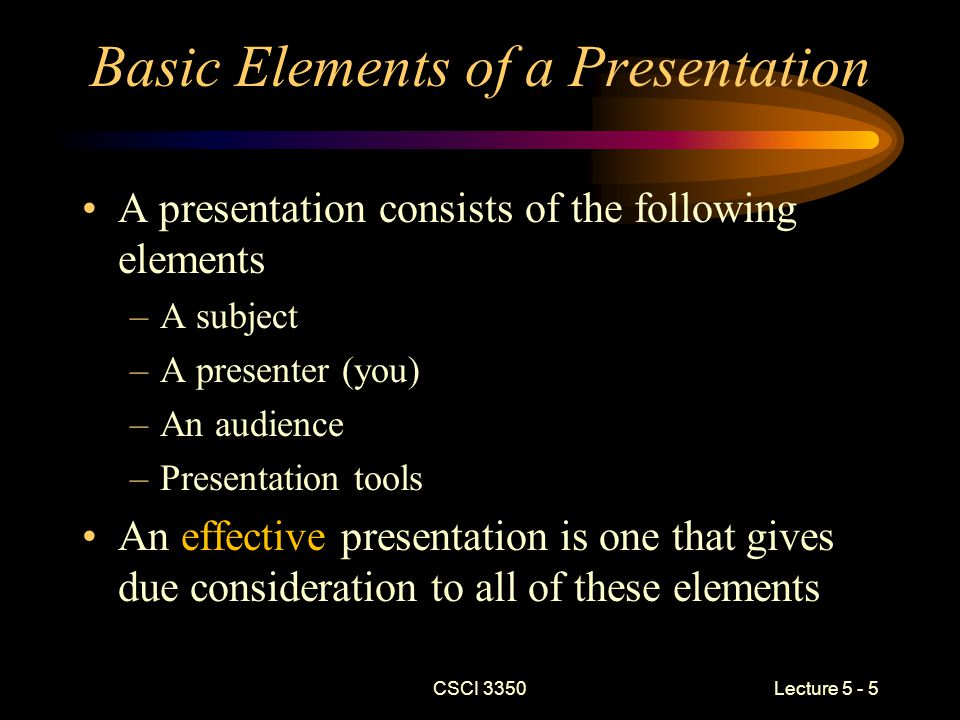 CSCI 3350 Lecture 5 - 36 Miscellaneous Tips (cont.) Never read a technical presentation –Speak extemporaneously –Add interest by using anecdotes and personal examples to expand or clarify your point