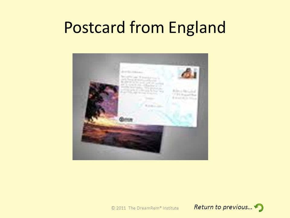 Postcard from England © 2011 The DreamRem® Institute Return to previous…