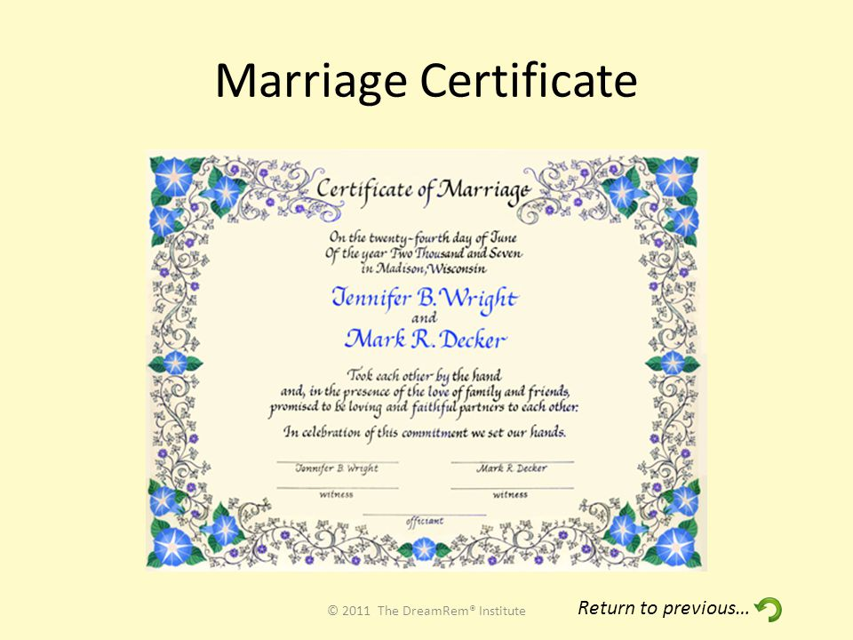 Marriage Certificate © 2011 The DreamRem® Institute Return to previous…
