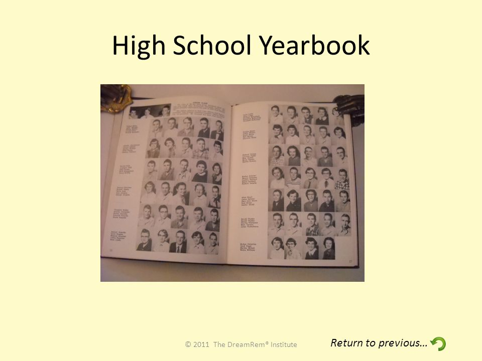 High School Yearbook © 2011 The DreamRem® Institute Return to previous…