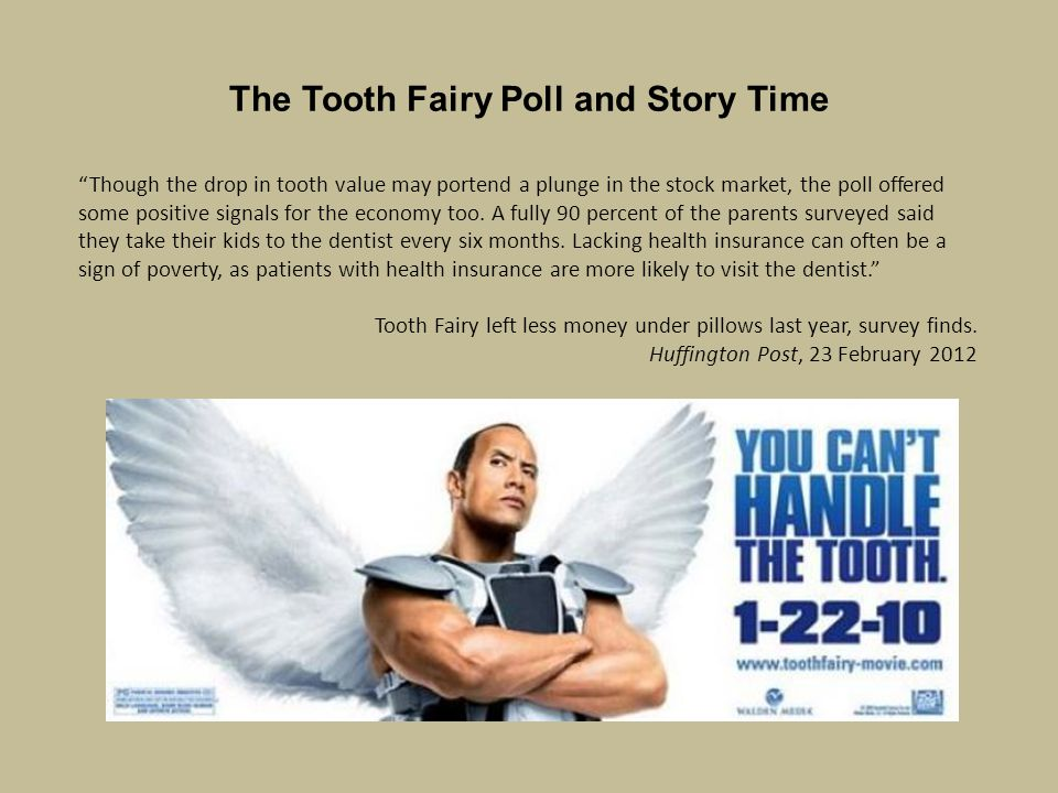 The Tooth Fairy Poll and Story Time Though the drop in tooth value may portend a plunge in the stock market, the poll offered some positive signals for the economy too.