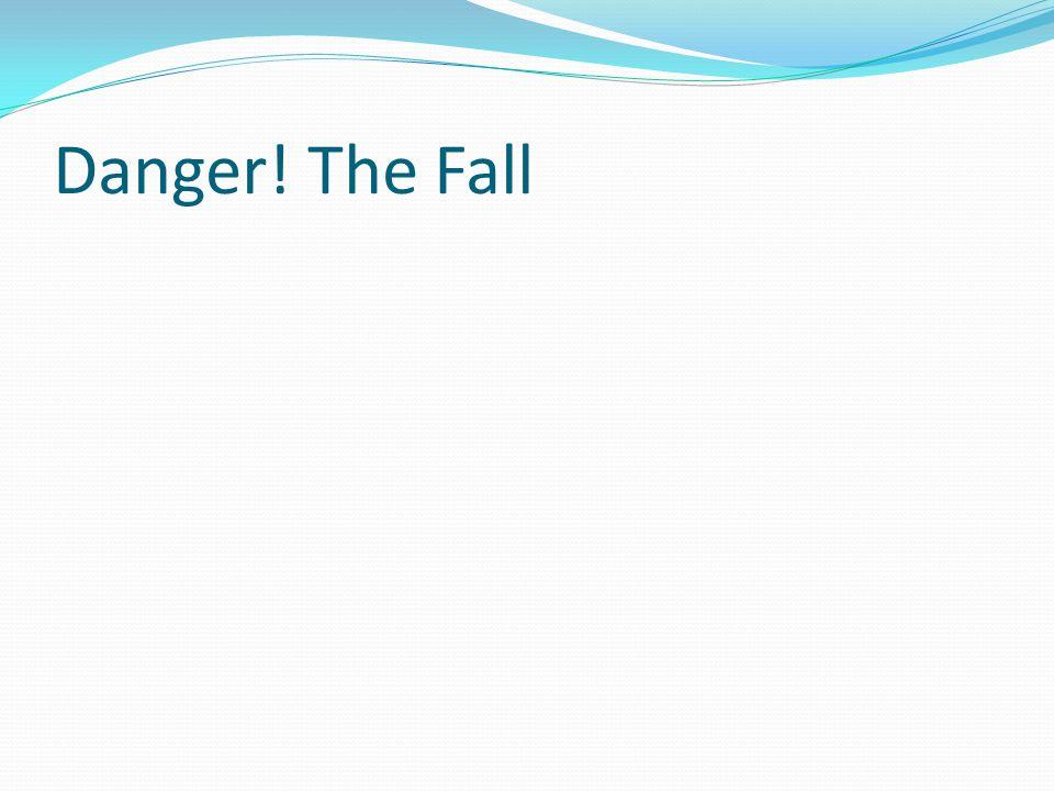 Danger! The Fall