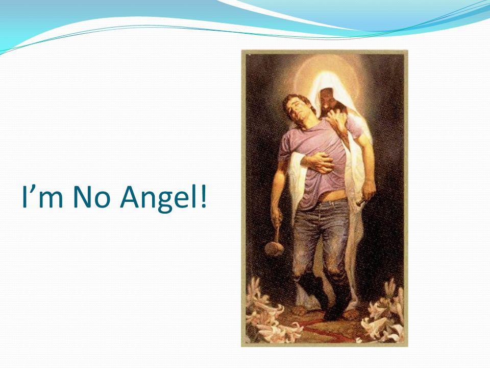 I'm No Angel!