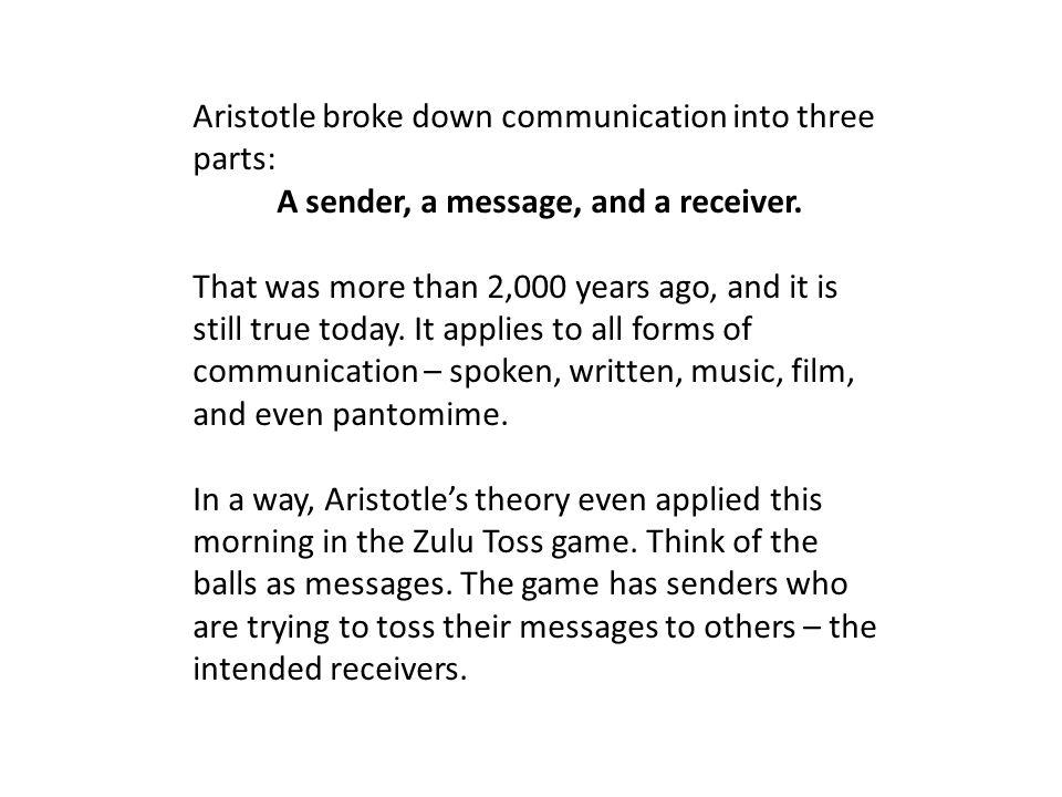Communication Good communication begins with good listening.