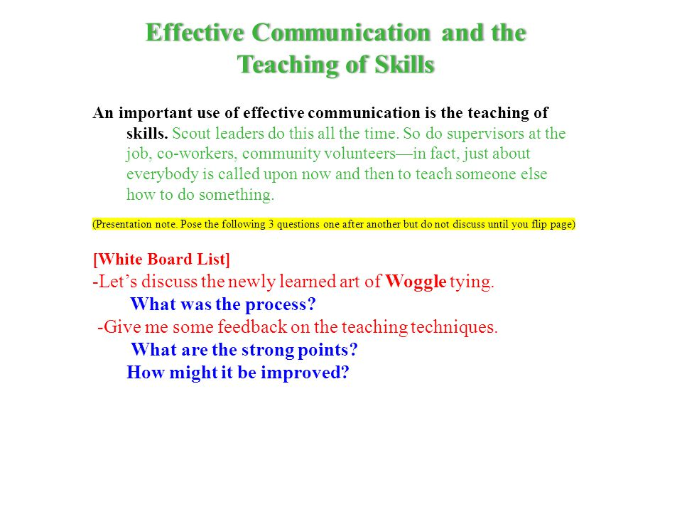Communication Tying A Woggle It was hands-on There was a finished woggle on display There was a handout with diagrams The process was demonstrated Each person worked through each step Support and praise were evident