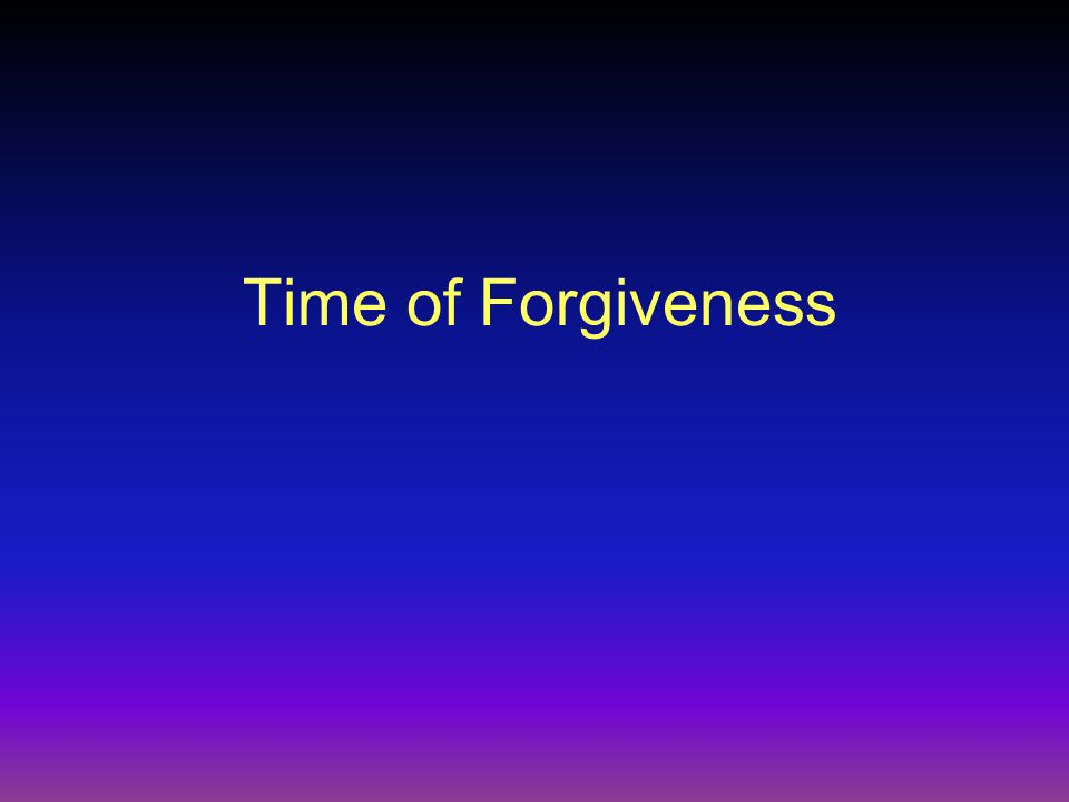 Time of Forgiveness