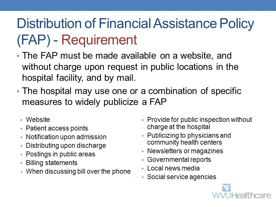 Distribution of Financial Assistance Policy (FAP) - Requirement The FAP must be made available on a website, and without charge upon request in public
