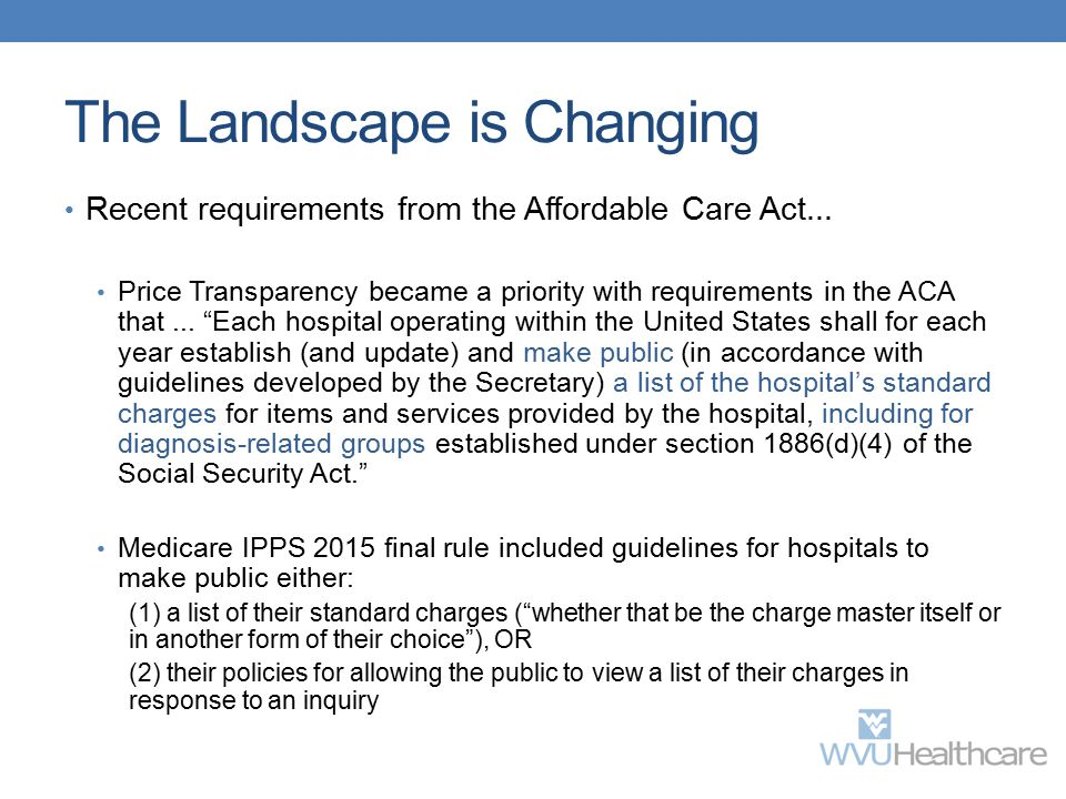 The Landscape is Changing Recent requirements from the Affordable Care Act...