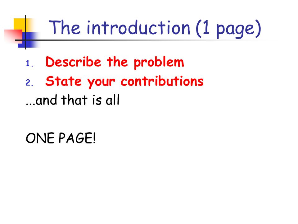 The introduction (1 page) 1. Describe the problem 2.