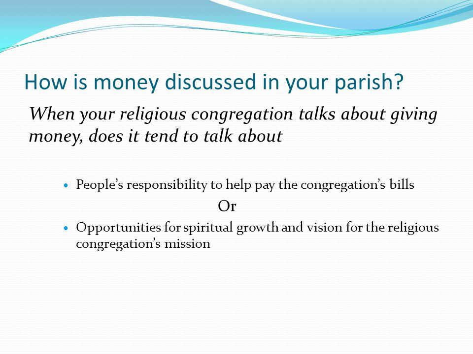 How is money discussed in your parish.