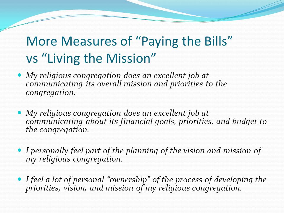 """More Measures of """"Paying the Bills"""" vs """"Living the Mission"""" My religious congregation does an excellent job at communicating its overall mission and p"""