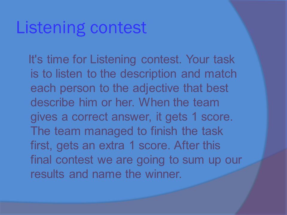 Listening contest It s time for Listening contest.
