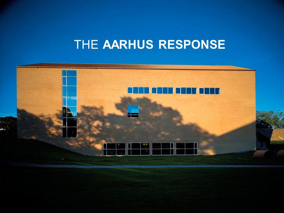 The Aarhus response THE AARHUS RESPONSE